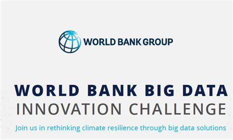 wold bank data world bank big data innovation challenge 2016 for