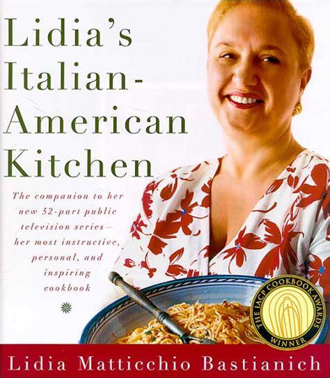 lidia s favorite recipes lidia bastianich book review lidia s italian american kitchen by lidia matticchio