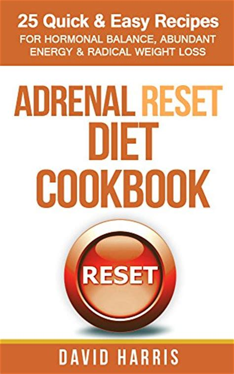 adrenal fatigue diet reset your energy balance your hormones and boost your serotonin dopamine and oxytocin books ebook adrenal reset diet cookbook 25 easy recipes