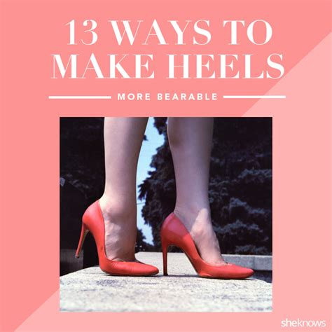 how to wear high heels comfortably 13 ways to make high heels more comfortable