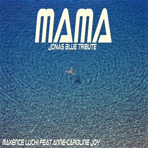 download mp3 mama jonas blue mama jonas blue tribute anne caroline joy mp3 buy