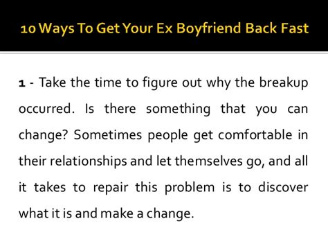 10 Ways To Make A Go You by 10 Ways To Get Your Ex Boyfriend Back Fast