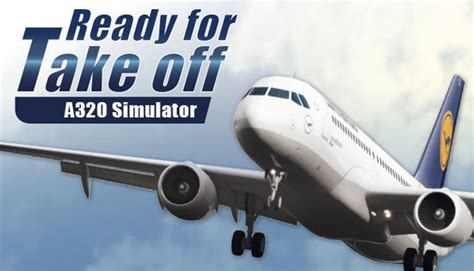 Ready Take ready for take a320 simulator free 171 igggames