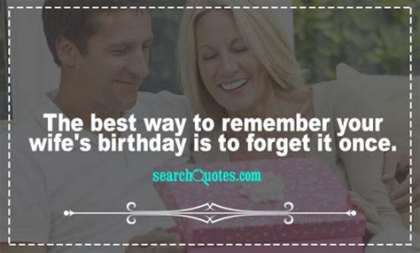 Birthday One Line Quotes The Best Way To Remember Your Wife S Birthday By E Joseph