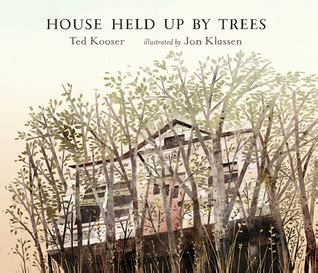 house held up by trees by ted kooser reviews discussion bookclubs lists