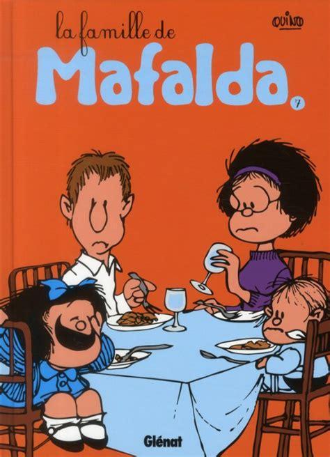 mafalda tome 8 2723480801 mafalda tome 7 la famille de mafalda gl 233 nat quino go4book com