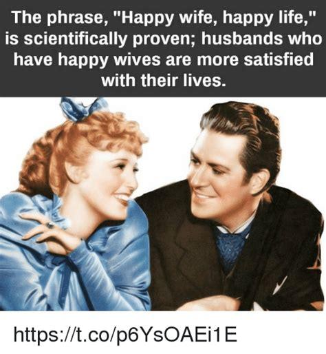 phrase happy wife happy life  scientifically proven