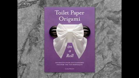 Toilet Paper Origami Book - toilet paper origami on a roll