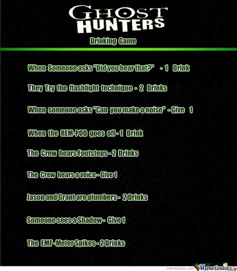 Ghost Hunters Meme - ghost hunters drinking game try it by tylercb101