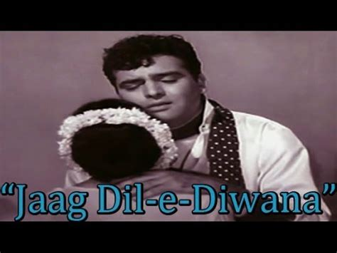 jaag dil e deewana rafi quot jaag dil e diwana quot romantic hit song mohd rafi