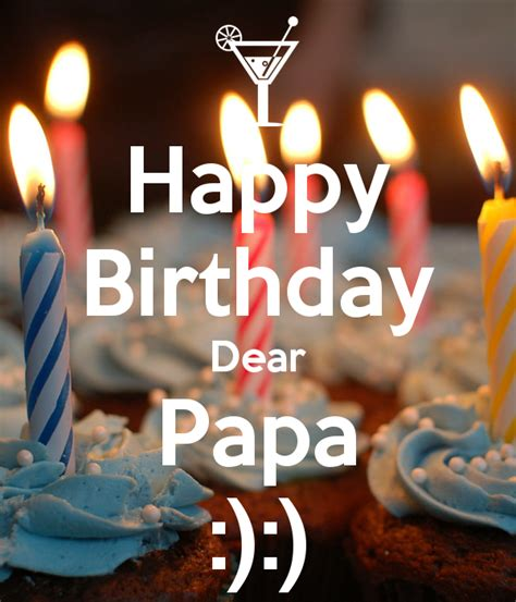 happy birthday papa design happy birthday dear papa poster amy keep calm o matic
