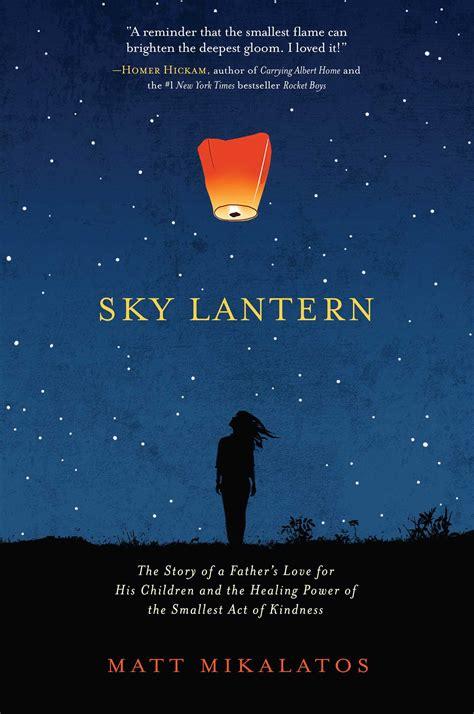 sky lantern quotes matt mikalatos welcome