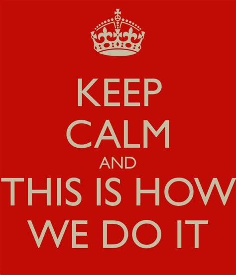this is how we keep calm and this is how we do it keep calm and carry on image generator