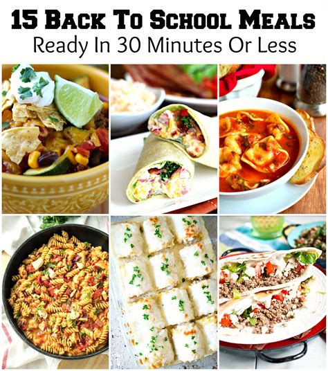 15 back to school meals ready in 30 minutes or less melissassouthernstylekitchen com