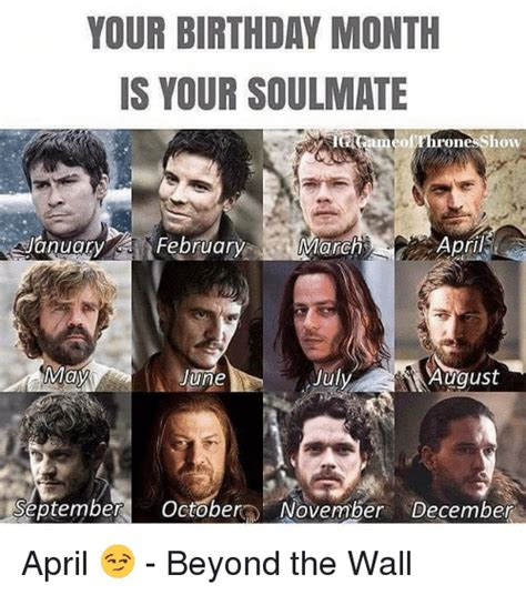 March Birthday Memes - your birthday month is your soulmate one show january