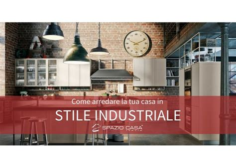 Casa Stile Industriale by Come Arredare Casa In Stile Industriale