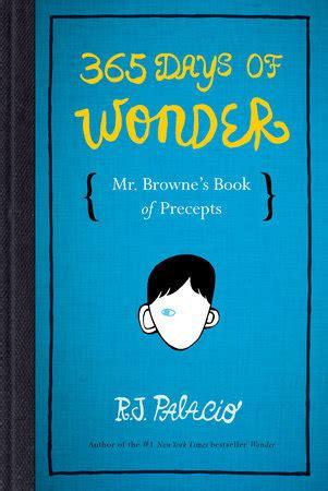 365 days of wonder 0552572713 365 days of wonder mr browne s book of precepts by r j palacio penguinrandomhouse com