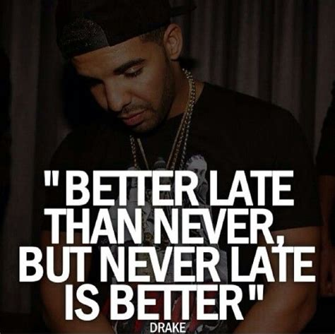 is better late than never better late than never but never late is by like