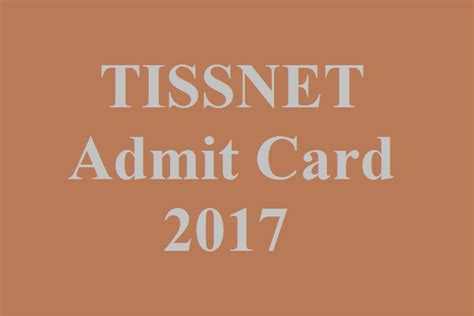 Mba Cet 2017 Admit Card by Tissnet Admit Card Will Released On 21 December 2017