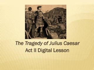 themes for julius caesar act 1 ppt the tragedy of julius caesar literary terms by act