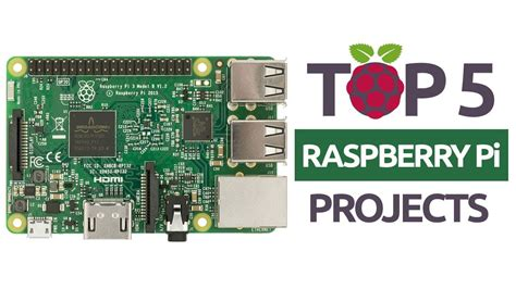 raspberry pi projects top 5 raspberry pi projects 2017