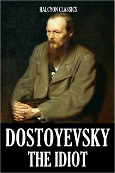 day of the moron books the idiot by fyodor dostoyevsky by fyodor dostoyevsky