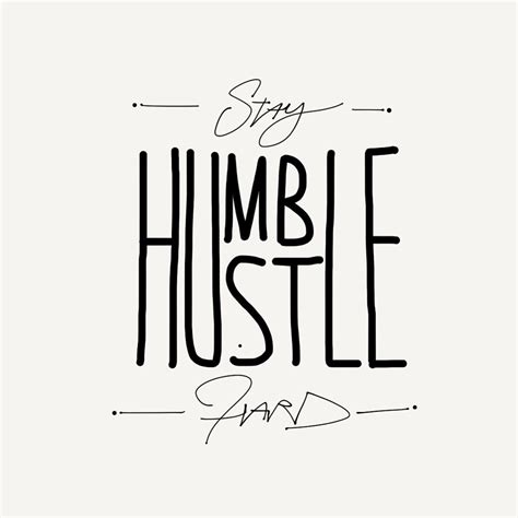 stay humble tattoo stay humble hustle motivation quote by the