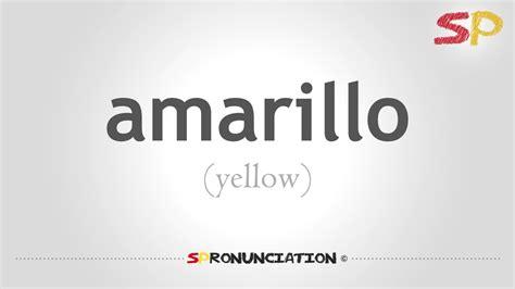 spanish for yellow how to pronounce yellow amarillo in spanish youtube
