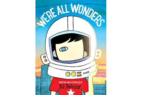 libro were all wonders we re all wonders now r j palacio shares auggie s message with younger children too