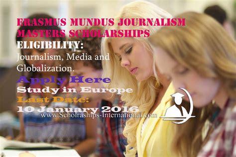 Erasmus Mundus Scholarship For Mba by Erasmus Mundus Journalism Masters Scholarships 2016 2017