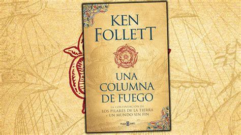 libro una columna de fuego en oto 241 o llegar 225 una columna de fuego nueva novela de ken follett