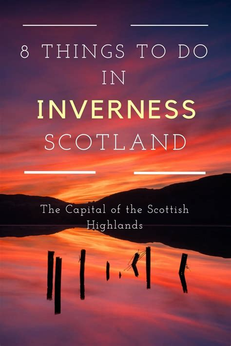8 Things Do To by 8 Things To Do In Inverness The Capital Of The Scottish