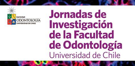 facultad de odontolog a universidad de chile jornadas de investigaci 243 n de la facultad de odontolog 237 a