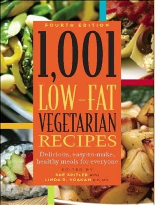 simple delicious vegan recipes for everyone who great food books 1 001 low vegetarian recipes delicious easy to make