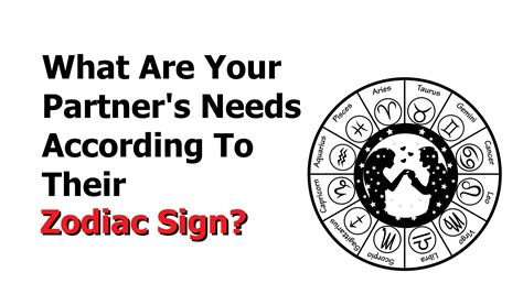 zodiac sign how to your partner s needs according to their zodiac