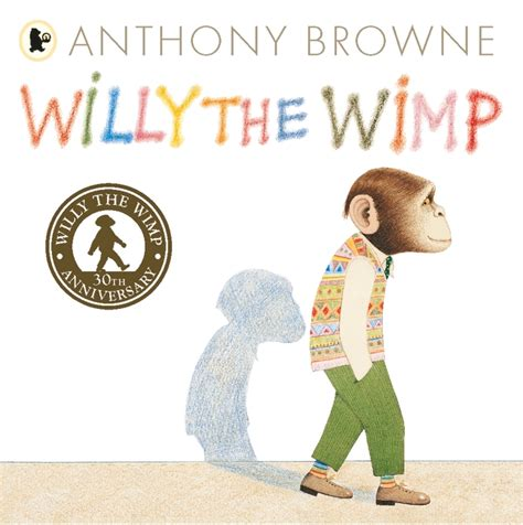 anthony browne picture books walker books willy the wimp 30th anniversary edition