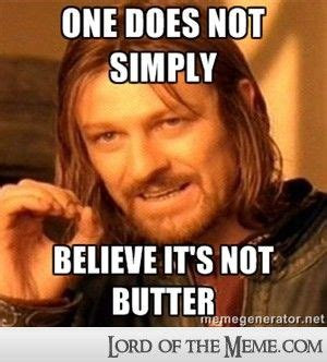 Funny Lord Of The Rings Memes - one does not simply meme 15 things one does not simply