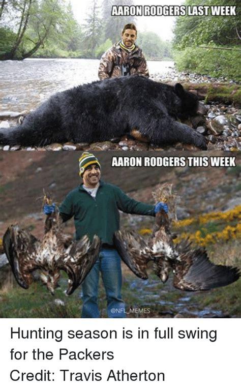 Hunting Season Meme - aaron rodgers last week aaron rodgers this week memes