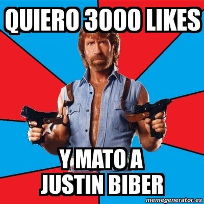 Meme Generator 3000 - meme chuck norris quiero 3000 likes y mato a justin