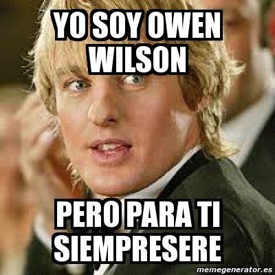 Owen Wilson Meme - meme personalizado yo soy owen wilson pero para ti