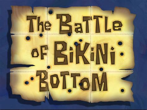 Battle Of Bikini Bottom by The Battle Of Bikini Bottom Encyclopedia Spongebobia The Spongebob Squarepants Wiki