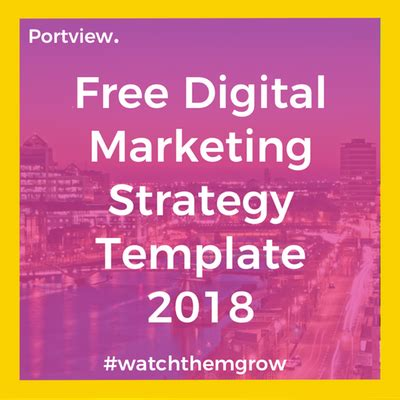 Digital Strategy Template 2018 Digital Marketing Strategy Template 2018 Portview Digital 2018