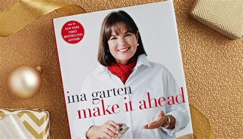 ina garten make it ahead cookbook 6 reasons we re obsessed with ina garten and her brilliant