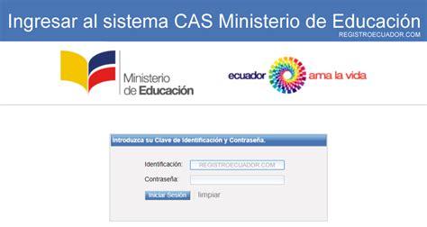 evaluacion docente gob ec cas ministerio de educacion gob ec ingresar al sistema cas