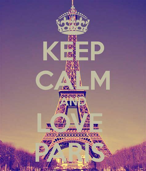 imagenes de keep calm and love paris keep calm and love paris poster imania keep calm o matic
