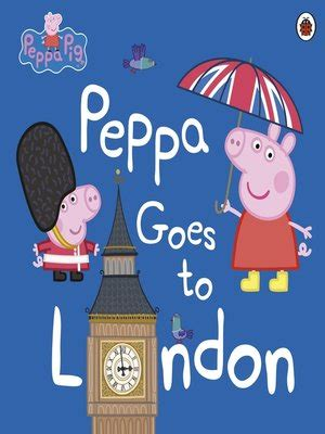peppa goes to london peppa pig series 183 overdrive rakuten overdrive ebooks audiobooks and videos for libraries