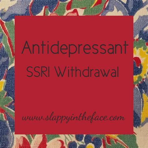 How To Detox From Antidepressants by Antidepressants Archives Slappy In The