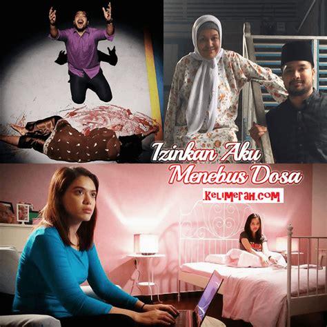 film malaysia mencintaimu tonton izinkan aku menebus dosa 2016 skrin di9 lakonan