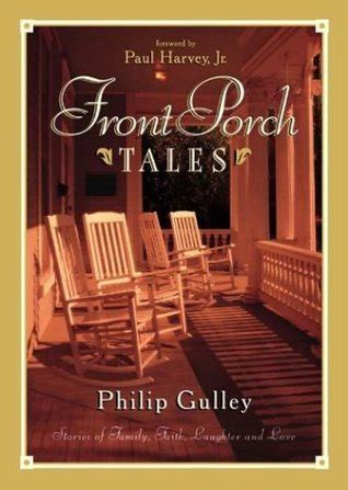 the front porch books front porch tales porch talk series 1 by philip gulley