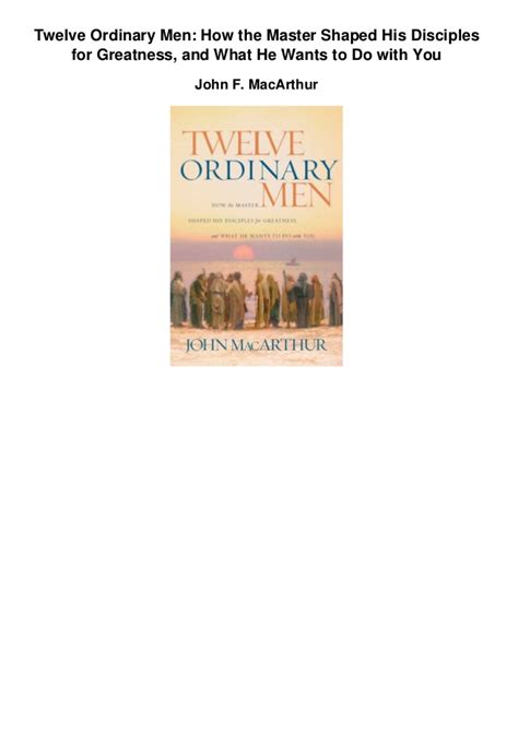twelve ordinary men how twelve ordinary men how the master shaped his disciples for greatness